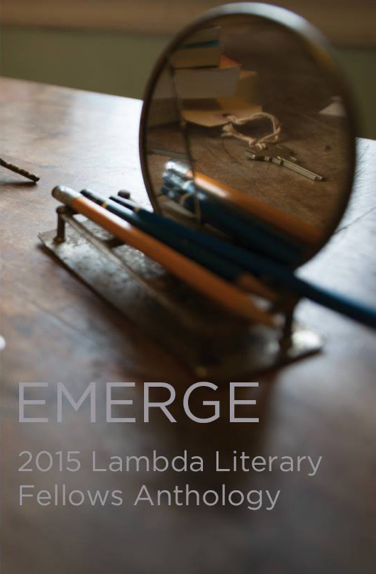 Emerge: 2015 LAMBDA Literary Fellows Anthology